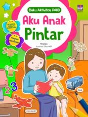 Cover Buku Aktivitas PAUD : Aku Anak Pintar oleh Nagiga