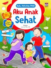 Cover Buku Aktivitas PAUD : Aku Anak Sehat oleh Nagiga