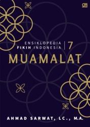 Cover Ensiklopedia Fikih Indonesia 7: Muamalat oleh Ahmad Sarwat Lc., MA