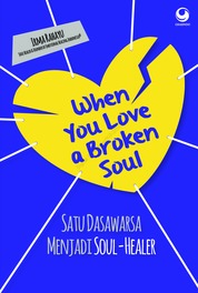 When You Love a Broken Soul by Irma Rahayu Cover