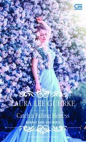 Cover Historical Romance: Memikat Sang Ahli Waris (Catch a Falling Heiress) oleh Laura Lee Guhrke