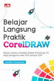 Cover Belajar Langsung Praktik CorelDraw oleh Jubilee Enterprise