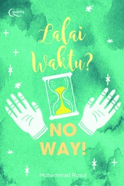 Cover Lalai Waktu? No Way! oleh Mohammad Rosul