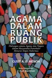 Cover Agama Dalam Ruang Publik: Masyarakat Postsekuler Menurut Jurgen Habermas oleh Gusti A.B. Menoh