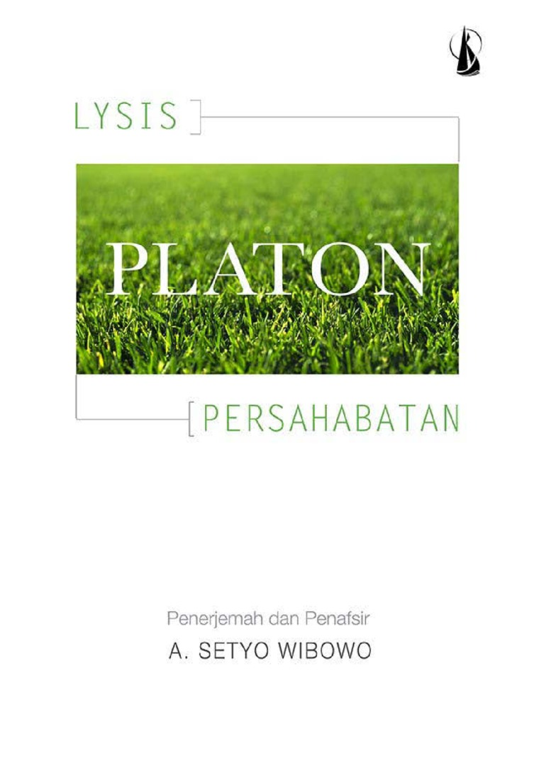 Platon: Lysis (Tentang Persahabatan) by A. Setyo Wibowo, S.J. Digital Book