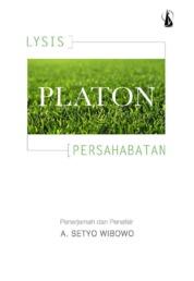 Cover Platon: Lysis (Tentang Persahabatan) oleh A. Setyo Wibowo, S.J.