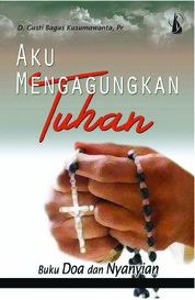 Cover Aku Mengagungkan Tuhan: Buku Doa dan Nyanyian oleh RD. D. Gusti Bagus Kusumawanta