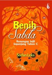 Benih Sabda - Renungan Injil Sepanjang Tahun C by Stefan Leks Cover
