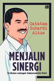 Cover Menjalin Sinergi: 14 Bulan sebagai Kabareskrim Polri oleh Suhardi Alius