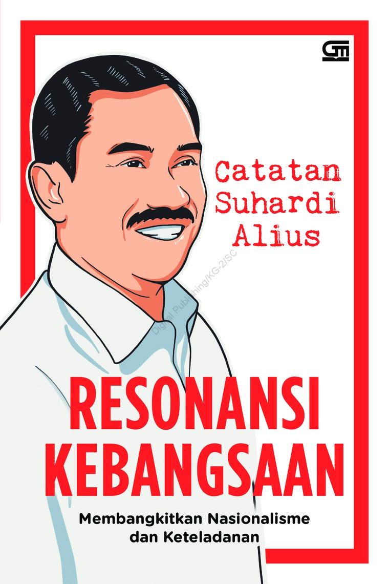 Buku Digital Resonansi Kebangsaan: Membangkitkan Nasionalisme dan Keteladanan oleh Suhardi Alius