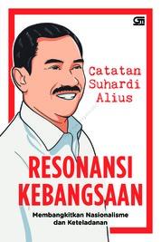 Cover Resonansi Kebangsaan: Membangkitkan Nasionalisme dan Keteladanan oleh Suhardi Alius