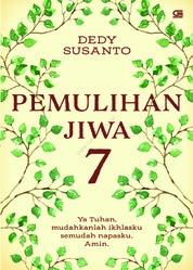 Cover Pemulihan Jiwa 7 (Cover Baru) oleh Dedy Susanto