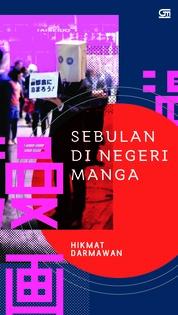 Cover Sebulan di Negeri Manga oleh Hikmat Darmawan