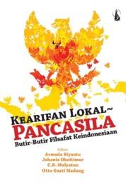 Cover Kearifan Lokal-Pancasila: Butir-Butir Filsafat Keindonesiaan oleh Armada Riyanto, CM