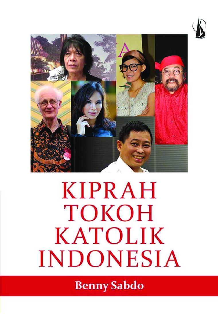 Kiprah Tokoh Katolik Indonesia by Benny Sabdo Digital Book