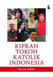 Kiprah Tokoh Katolik Indonesia by Benny Sabdo Cover