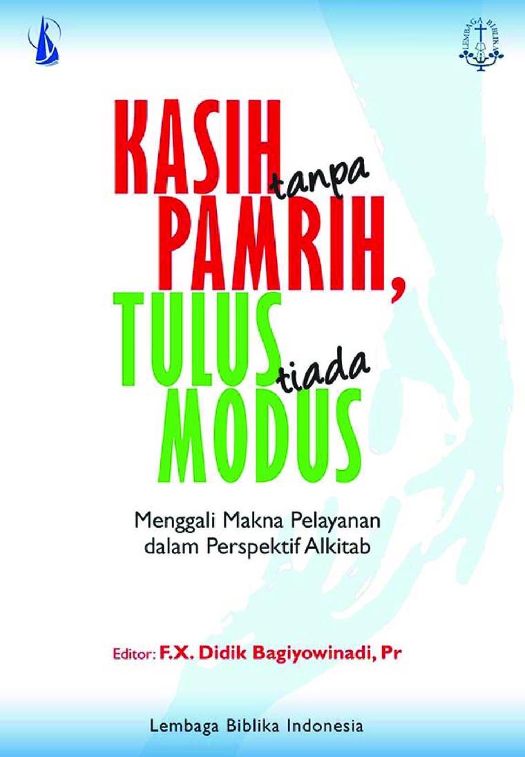 Buku Digital Kasih Tanpa Pamrih, Tulus Tanpa Modus oleh Lembaga Biblika Indonesia - FX. Didik Bagiyowinadi, Pr. (Editor)