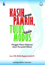 Cover Kasih Tanpa Pamrih, Tulus Tanpa Modus oleh Lembaga Biblika Indonesia - FX. Didik Bagiyowinadi, Pr. (Editor)
