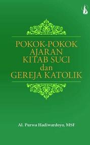 Cover Pokok-Pokok Ajaran Kitab Suci dan Gereja Katolik oleh Al. Purwa Hadiwardoyo, MSF
