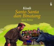 Kisah Santo Santa dan Binatang by Agnes Bemoe Cover