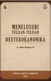 Cover Menelusuri Tulisan-Tulisan Deuterokanonika oleh V. Indra Sanjaya, Pr.