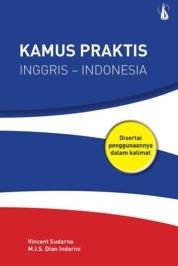 Cover Kamus Praktis Inggris-Indonesia: Disertai Penggunaannya dalam Kalimat oleh Vincent Sudarna; M.I.S. Dian Indarini