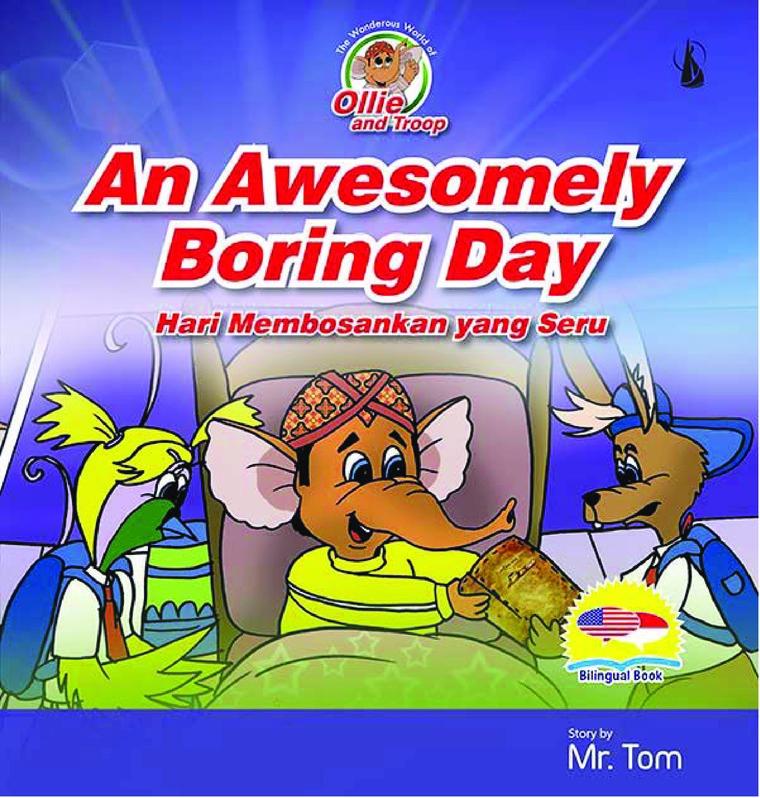 Buku Digital An Awesomely Boring Day: Hari Membosankan yang Seru oleh Mr. Tom