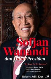 Cover Sofjan Wanandi dan Tujuh Presiden oleh Robert Adhi Ksp