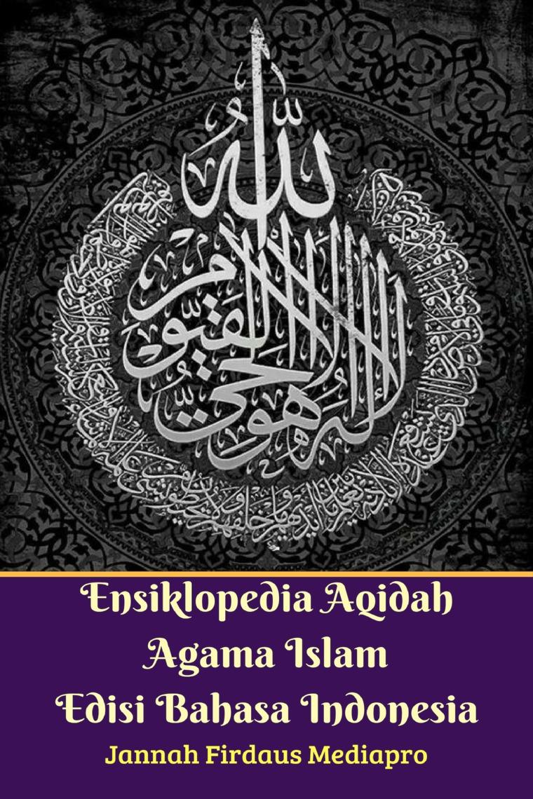 Buku Digital Ensiklopedia Aqidah Agama Islam Edisi Bahasa Indonesia oleh Jannah Firdaus Mediapro