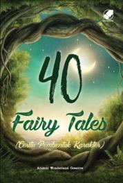 Cover 40 Fairy Tales (Cerita Pembentuk Karakter) oleh Alumni Wonderland Creative