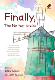 Finally, The Netherlands! by Fitria Sawardi & Irham Aladist Cover