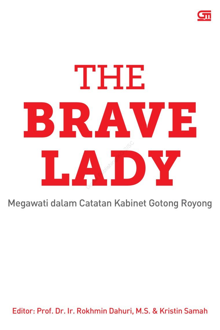 Buku Digital The Brave Lady: Megawati dalam Catatan Kabinet Gotong Royong oleh Prof. Dr. Ir. Rokhmin D; Kristin Samah