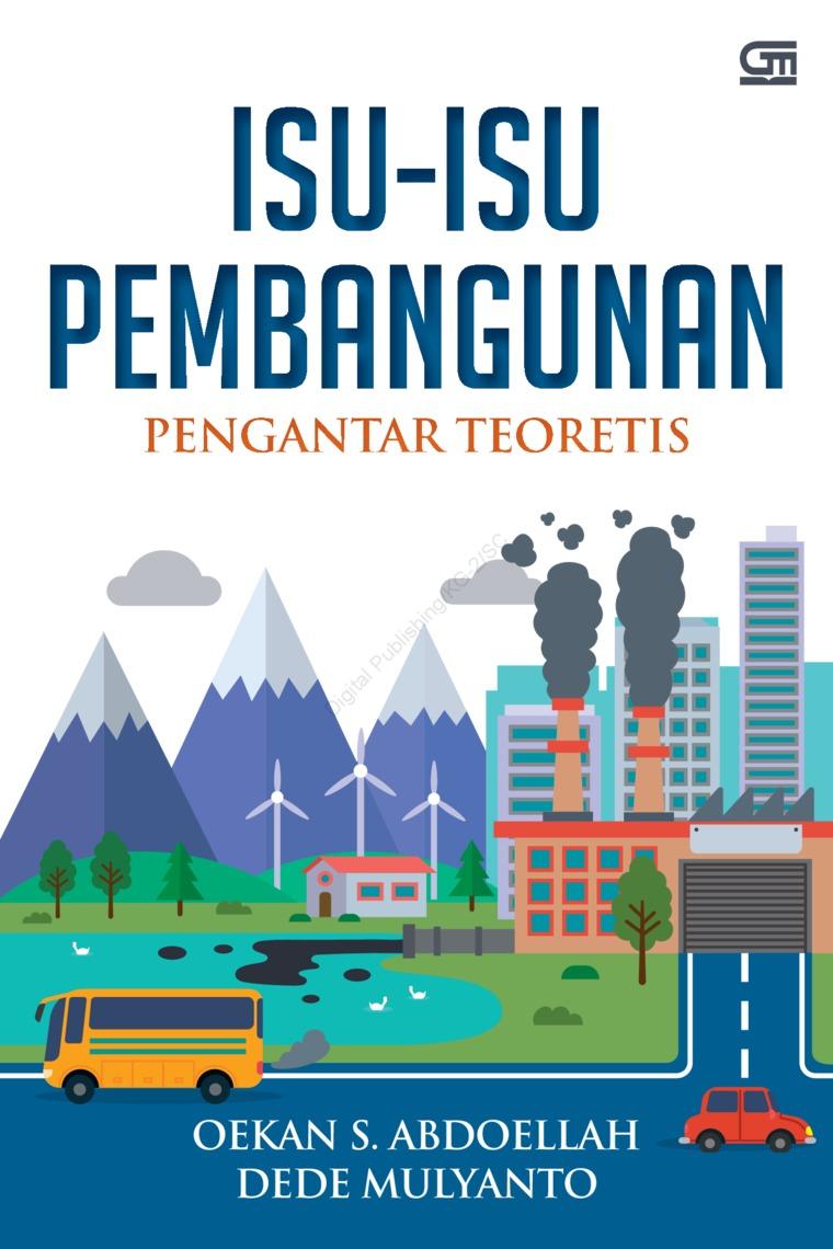 Buku Digital Isu-Isu Pembangunan: Pengantar Teoritis oleh Oekan S. Abdoellah, Dede Mulayanto