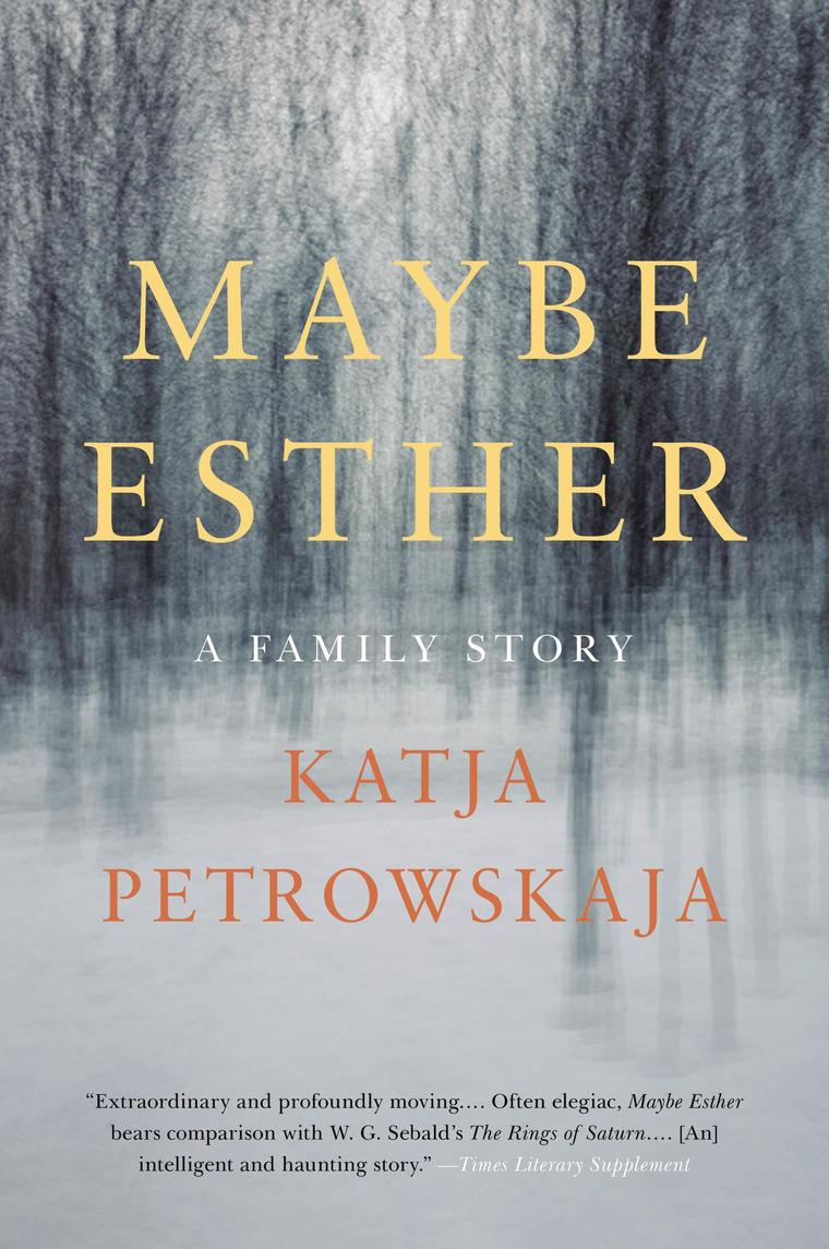 Maybe Esther by Katja Petrowskaja Digital Book