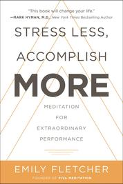 Cover Stress Less, Accomplish More oleh Emily Fletcher