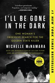 Cover I'll Be Gone in the Dark oleh Michelle McNamara