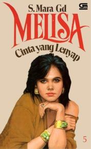 Cover Melisa 5: Cinta yang Lenyap oleh S. Mara Gd.