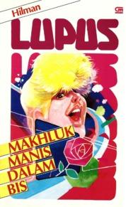 Cover Lupus: Makhluk Manis dalam Bis oleh Hilman