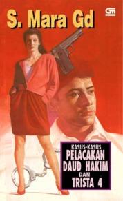 Cover Kasus-Kasus Pelacakan Daud Hakim & Trista #4 oleh S. Mara Gd.
