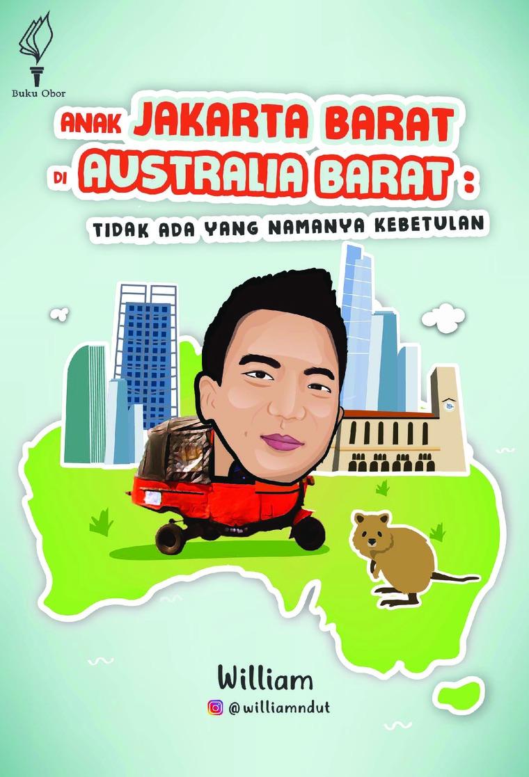 Buku Digital Anak Jakarta Barat di Australia Barat; Tidak Ada yang namanya Kebetulan. oleh William