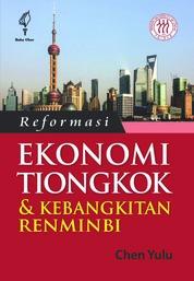 Cover Reformasi Ekonomi Tiongkok & Kebangkitan Renminbi oleh Chen Yulu