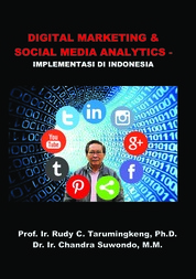 Cover Digital Marketing & Social Media Analytics - Implementasi di Indonesia oleh Rudy C. Tarumingkeng dan Chandra Suwondo