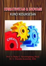 Cover Kreativitas & Inovasi - Kunci Kesuksesan oleh Rudy C. Tarumingkeng dan Chandra Suwondo