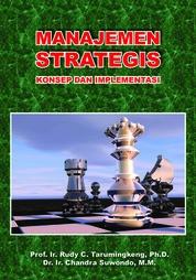 Cover Manajemen Strategis - Konsep dan Implementasi oleh Rudy C. Tarumingkeng dan Chandra Suwondo