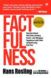 Cover Factfulness: 10 Alasan kita keliru tentang dunia oleh Hans Rosling, Ola Rosling dan Anna Rosling Ronnlund