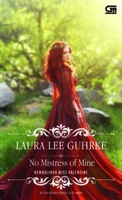 Historical Romance: Kembalinya Miss Valentine (No Mistress of Mine) by Laura Lee Guhrke Cover