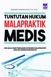 Cover Tuntutan Hukum Malpraktik Medis oleh Mudakir Iskandar Syah, S.H. M.H.