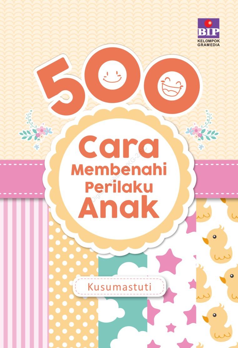 Buku Digital 500 Cara Membenahi Perilaku Anak oleh Kusumastuti Fischer
