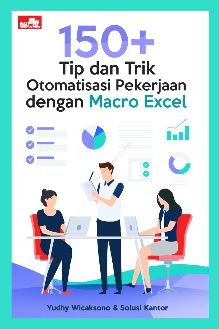 Buku Digital 150+ Tip dan Trik Otomatisasi Pekerjaan dengan Macro Excel oleh Yudhy Wicaksono & Solusi Kantor