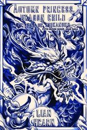 The Tale of Shikanoko#2: Putri Musim Gugur, Anak Naga (Autumn Princess, Dragon Child) by Lian Hearn Cover